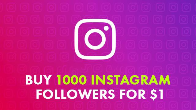 Buy 1000 Instagram Followers for 1$